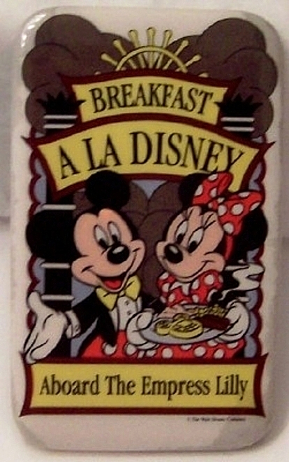 WDW Breakfast A La Disney Aboard The Empress Lily Button Used Front